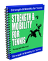 Strength and Mobility for Tennis System